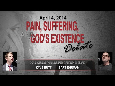 Debate: Pain, Suffering, and God's Existence (Kyle Butt / Bart Ehrman)