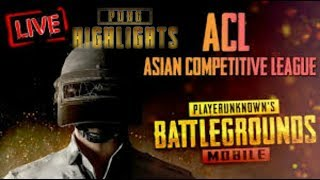 HIghlights | PUBG Mobile : ACL(Asian Competitive) | Day 2 Tournament | Live Streamed by K18 Gaming