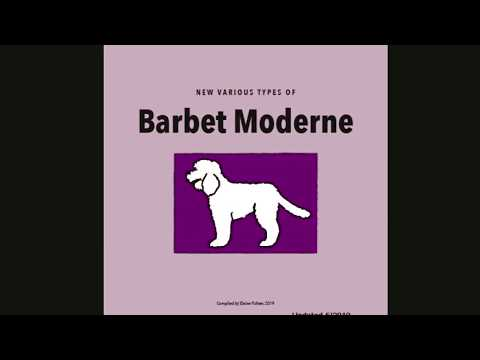Barbet Moderne: invented in the 1990's.