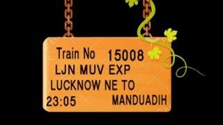 Train No 15008 Train Name LJNMUV EXP LUCKNOWNE LUCKNOWCITY BADSHAHNAGAR BARABANKI  BURHWAL
