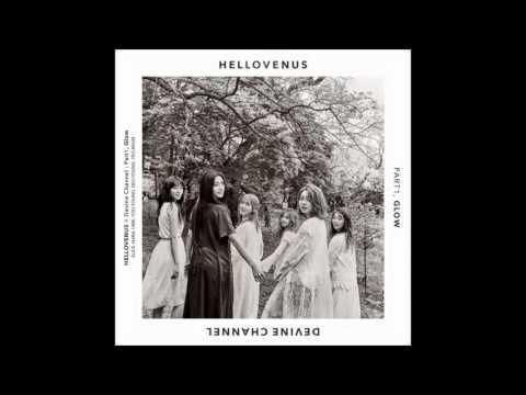 FULL ALBUM 헬로비너스 HELLOVENUS   HELLOVENUS X DEVINE CHANNEL Part 1   Glow 빛이 내리면