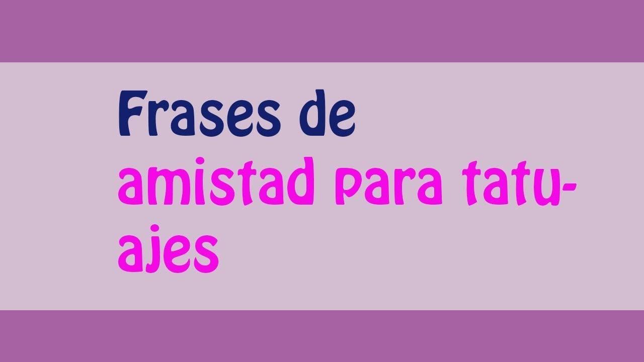 Frases De Amigos: Las Mejores Frases De Amistad Para Tatuajes!!
