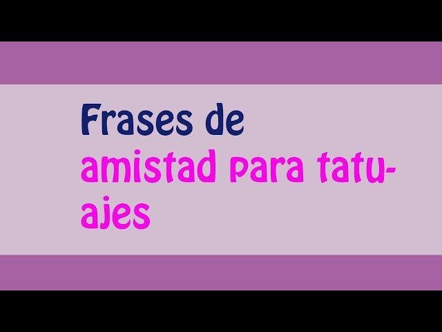 50 Frases De Amistad Para Tatuajes Top 2019 Frases De