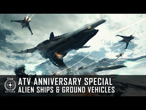 Star Citizen: ATV Anniversary Special - Alien Ships & Ground Vehicles