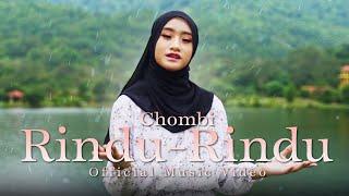 Download Chombi - Rindu-Rindu (Official Music Video)