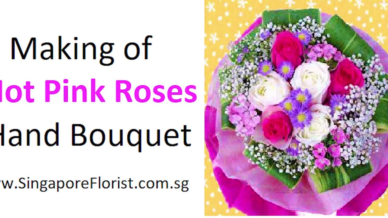 Making Hand Bouquet - Hot Pink Roses - Singapore Florist - YouTube