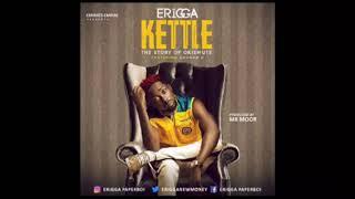 Erigga - Kettle (story of Okiemute)