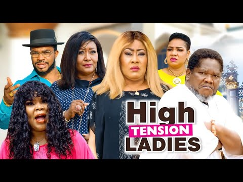 Download HIGH TENSION LADIES SEASON 4 (RECOMMENDED) UGEZU J. UGEZU 2021 Latest Nigerian Nollywood Movie 1080p