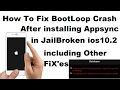 Fix Boot loop after installing appsync in yalu jailbroken ios 10.2 device Without Updating