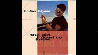 "Brother Beyond - ""The Girl I Used To Know"" (1990)"