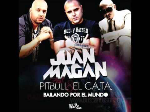 Bailando Por El Mundo - Juan Magan Ft El Cata Ft Pitbull