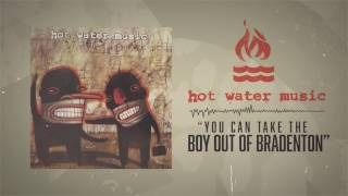 Watch Hot Water Music You Can Take The Boy Out Of Bradenton video