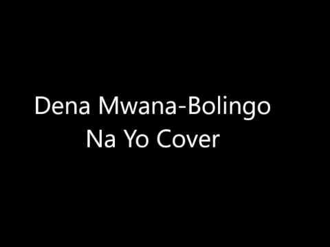 Dena Mwana Bolingo Na Yo Cover