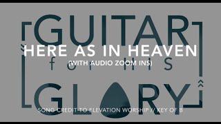 Here As In Heaven (Key of B) - Elevation Worship - Electric Guitar Tutorial