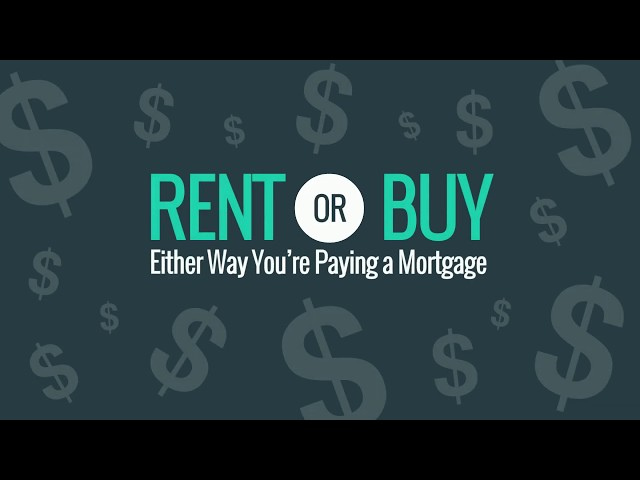 Rent or Buy Either Way Youre Paying a Mortgage