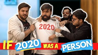 If 2020 Was A Person | Ashish Chanchlani | Kunal Chhabhria | Akash Dodeja | Simran Dhanwani