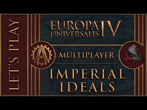 [EU4][MP] Imperial Ideals Part 12 - Europa Universalis 4 Multiplayer Rights of Man [Team] Lets Play
