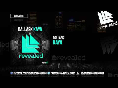 DallasK - Kaya [OUT NOW!]