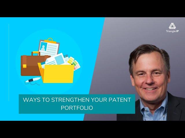 How to Strengthen Your Patent Portfolio | Patent Portfolio Management