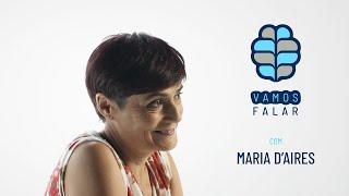 VAMOS FALAR com Maria D'Aires