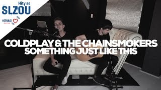 Something Just Like This - Coldplay & The Chainsmokers (Hity se Slzou)
