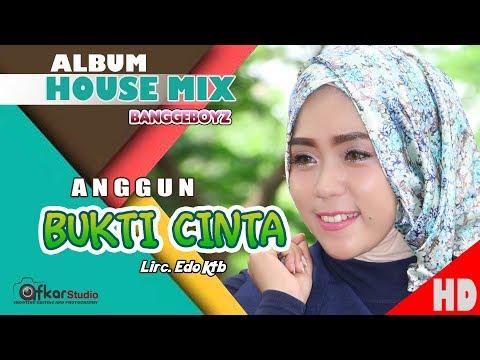 ANGGUN - BUKTI CINTA ( Album House Mix Sep Jai-Jai ) HD Video Quality 2017.