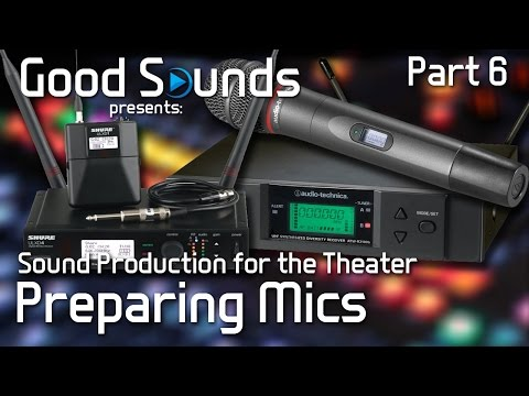 Preparing Mics For The Theater (Part 6) | Sound Production for the Theater