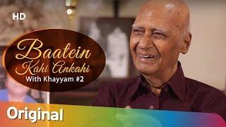 Baatein Kahi Ankahi With RJ Anmol Mohammed Zahur Khayyam Episode 2 Filmi Gaane