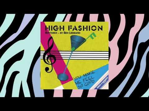 High Fashion - You Make Me Feel So Good (Ben Liebrand Rythmix)