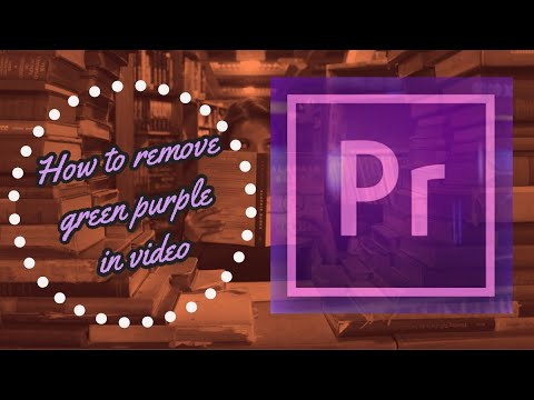 Adobe Premiere Pro CC #1: How To Remove Green And Purple On Videos?