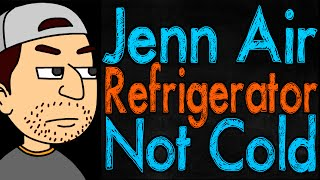 my jenn air refrigerator is not cold