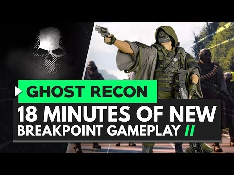 18 Minutes of NEW GHOST RECON BREAKPOINT Gameplay