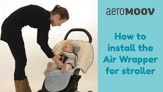 How to install the Air Wrapper for stroller