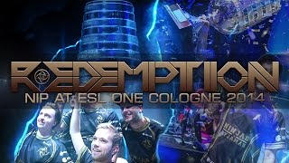 "CS:GO - ""REDEMPTION"" NiP at ESL One Cologne 2014 (Fragmovie/Documentary)"