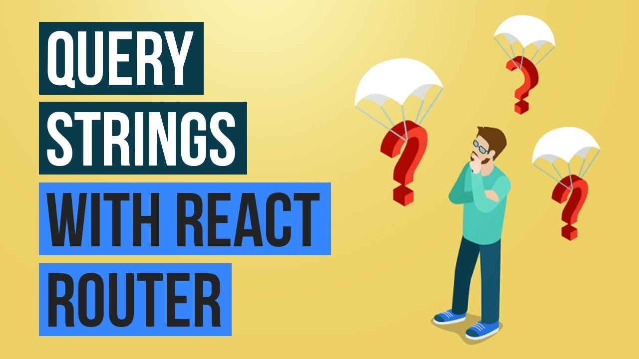 Query Strings with React Router