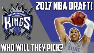 Who should the SACRAMENTO KINGS pick up in the 2017 NBA DRAFT?