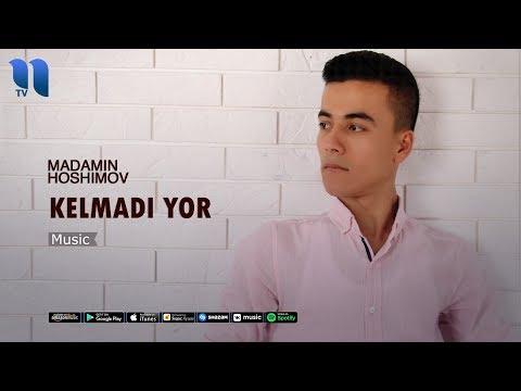 Madamin Hoshimov - Kelmadi yor