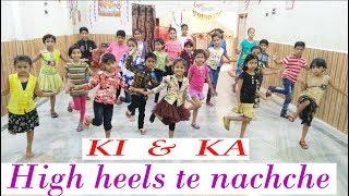 High Heels Te Nachche Dance Performance | KI & KA | Best Funny Video