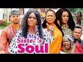 My Sister's Soul Season 7&8 #Trending 2021Chizzy Alichi, Uju Okoli Nigerian Nollywood Movie.