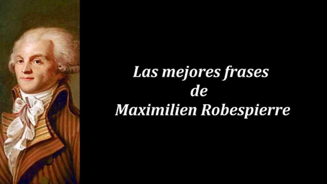 Frase De Brusli: Frases Célebres De Maximilien Robespierre