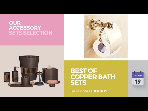 Best Of Copper Bath Sets Our Accessory Sets Selection