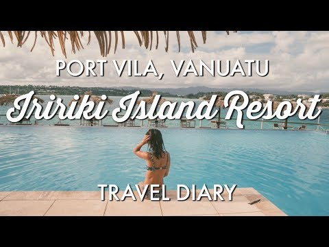 IRIRIKI ISLAND RESORT, PORT VILA | TRAVEL DIARY