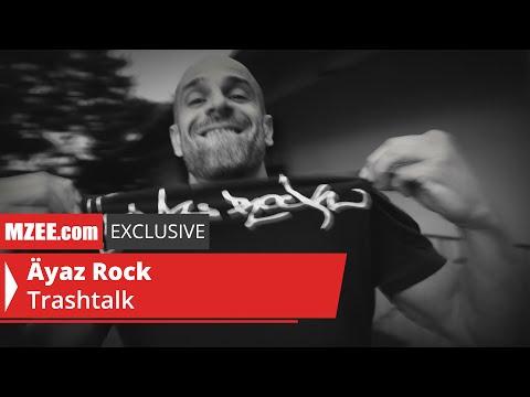 Äyaz Rock – Trashtalk (MZEE.com Exclusive Video)