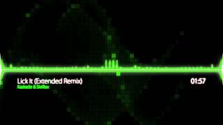Kaskade & Skrillex - Lick It (Extended Remix)