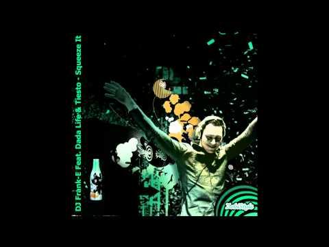 DJ Frank-E Feat. Dada Life & Tiesto - Squeeze It