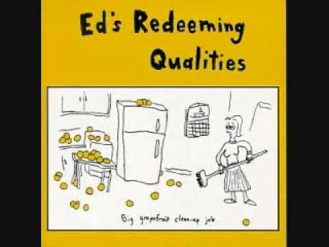 Ed's Redeeming Qualities - Big Grapefruit Cleanup Job