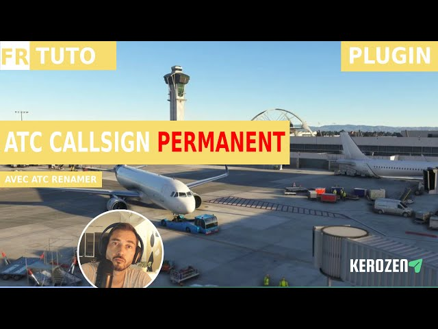 TON NOM ATC ET IMMATRICULATION EN FIXE ! Avec ATC Renamer sur FS 2020