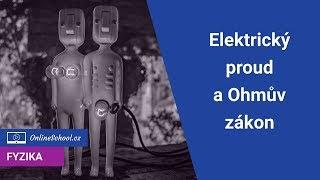 Elektrický proud a odpor - Ohmův zákon | (2/7) Elektrické obvody | Fyzika | Onlineschool.cz