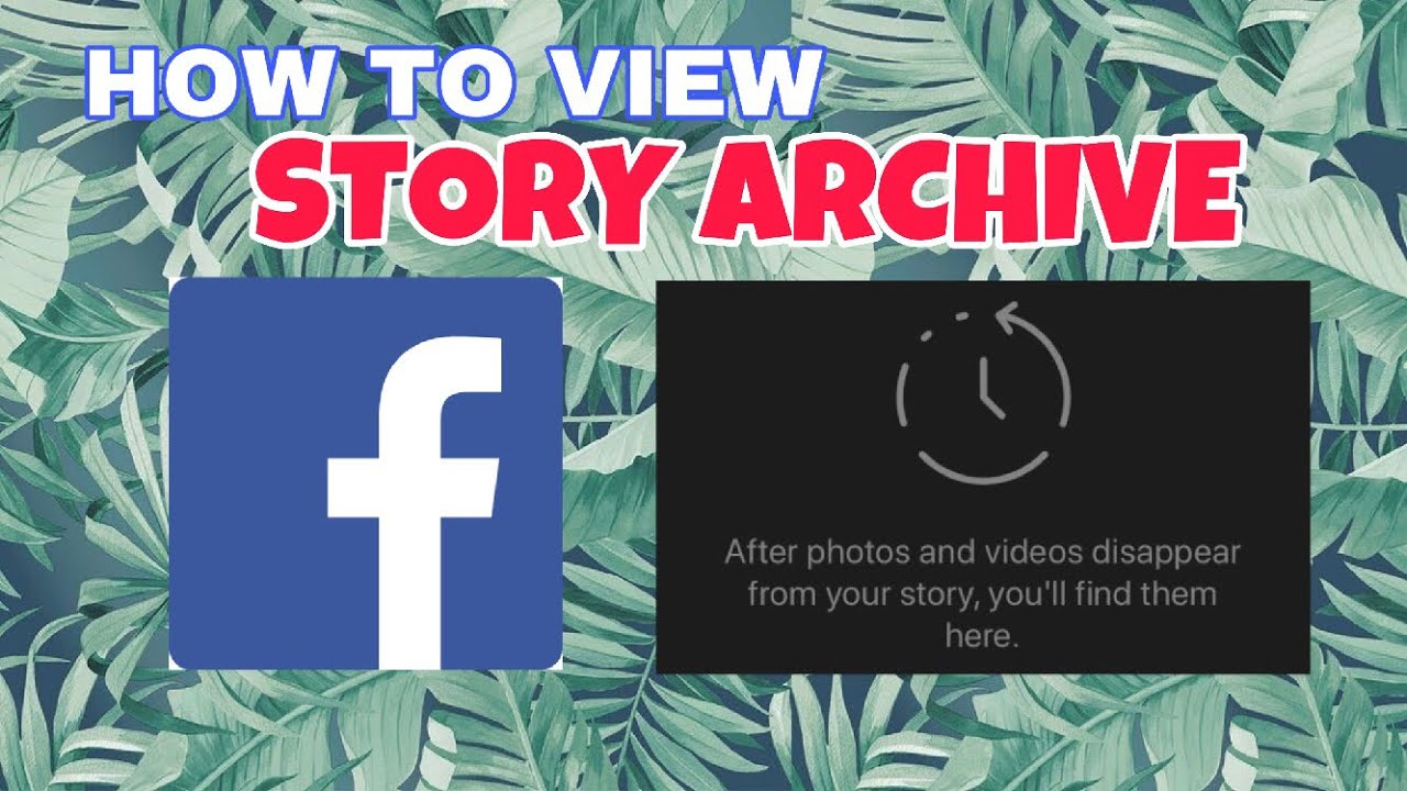 How to view Facebook Story Archive