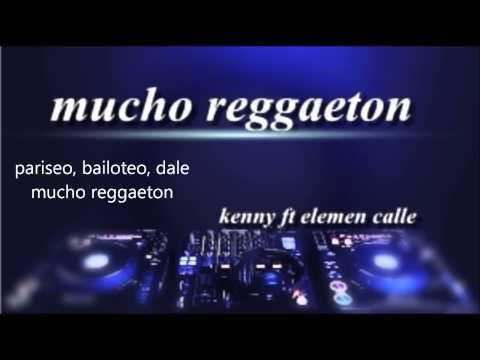 kenny  ft elemem calle  mucho reggaeton prod by sensa & fv music mp3